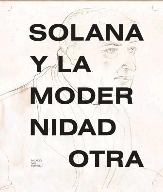 SOLANA Y LA MODERNIDAD OTRA.