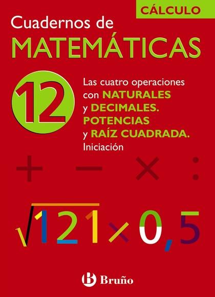 CUATRO OPERACIONES CON NATURALES Y DECIMALES, POTENCIAS Y RAÍZ CUADRADA, MATEMÁTICAS, EDUCACIÓN