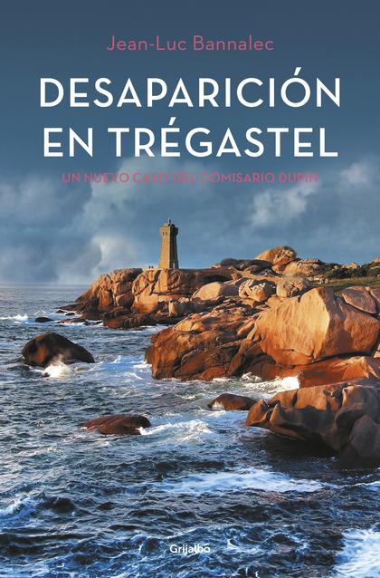 DESAPARICIÓN EN TRÉGASTEL (COMISARIO DUPIN 6).