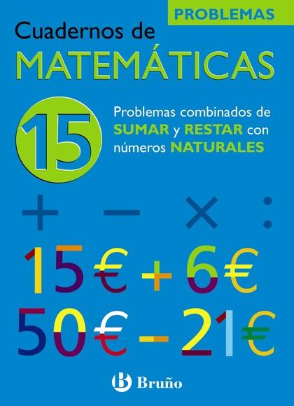 PROBLEMAS COMBINADOS DE SUMAR Y RESTAR CON NÚMEROS NATURALES, MATEMÁTICAS, EDUCACIÓN PRIMARIA.