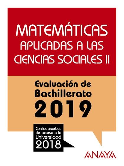 MATEMÁTICAS CC SOCIALES  II. EVALUACIÓN DE BACHILLERATO 2018 . PRUEBAS