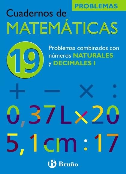 PROBLEMAS nº  19 COMBINADOS CON NÚMEROS NATURALES Y DECIMALES I, MATEMÁTICAS,