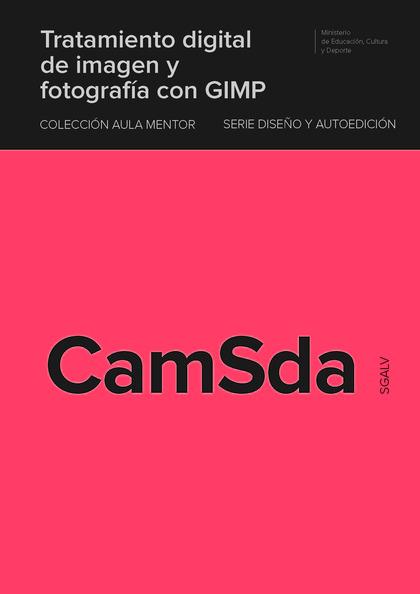 TRATAMIENTO DIGITAL DE IMAGEN Y FOTOGRAFÍA CON GIMP.