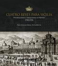 CUATRO REYES PARA SICILIA : PROCLAMACIONES Y CORONACIONES EN PALERMO, 1700-1735