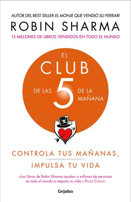 EL CLUB DE LAS 5 DE LA MAÑANA. CONTROLA TUS MAÑANAS, IMPULSA TU VIDA