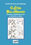 EL CATÓN DEL BALONMANO.. PROCESO DE APRENDIZAJE  PARA LA INICIACIÓN AL JUEGO