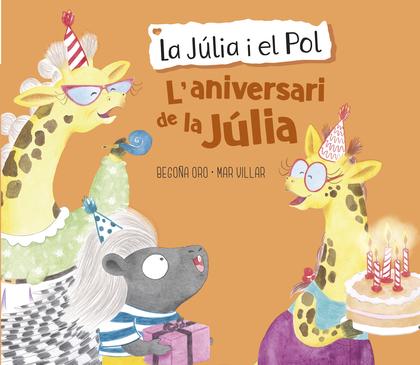 L'aniversari de la Júlia (La Júlia i el Pol. Àlbum il·lustrat)