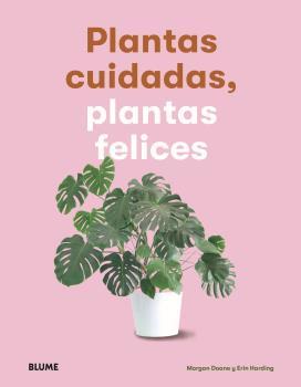 PLANTAS CUIDADAS, PLANTAS FELICES.