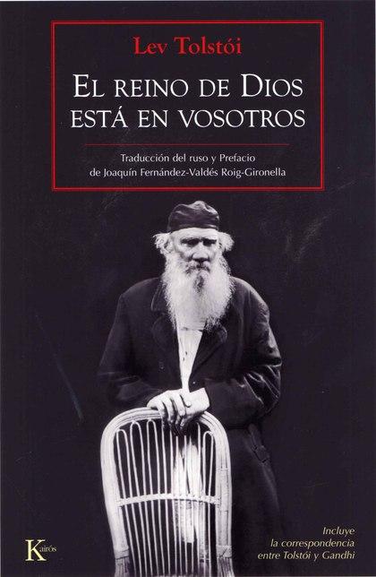 EL REINO DE DIOS ESTÁ EN VOSOTROS. (INCLUYE LA CORRESPONDENCIA ENTRE TOLSTOI Y GANDHI)