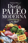 LA DIETA PALEO MODERNA. 100% PALEO