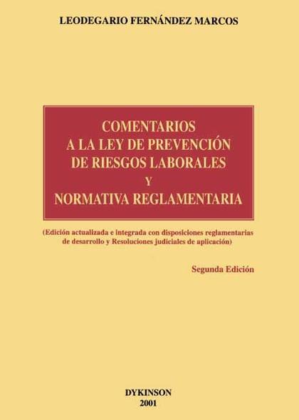 COMENTARIO A LA LEY DE PREVENCIÓN DE RIESGOS LABORALES Y NORMATIVA REG