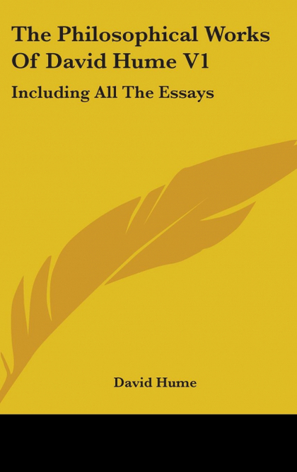 THE PHILOSOPHICAL WORKS OF DAVID HUME V1