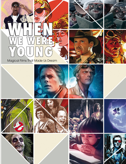 WHEN WE WERE YOUNG. MAGICAL FILMS THAT MADE US DREAM.