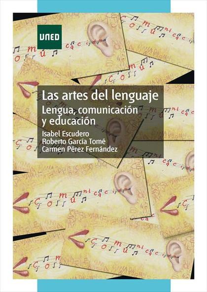LAS ARTES DEL LENGUAJE : LENGUA, COMUNICACIÓN Y EDUCACIÓN