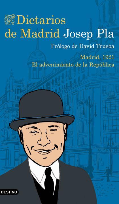 DIETARIOS DE MADRID. MADRID, 1921. EL ADVENIMIENTO DE LA REPÚBLICA