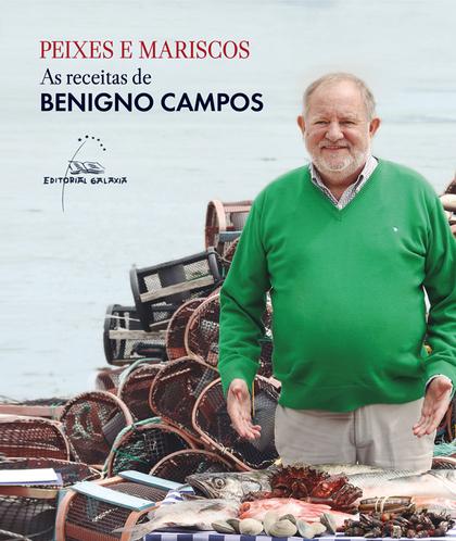 PEIXES E MARISCOS. AS RECEITAS DE BENIGNO CAMPOS