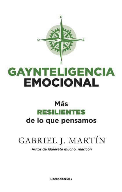 GAYNTELIGENCIA EMOCIONAL. MÁS RESILIENTES DE LO QUE PENSAMOS