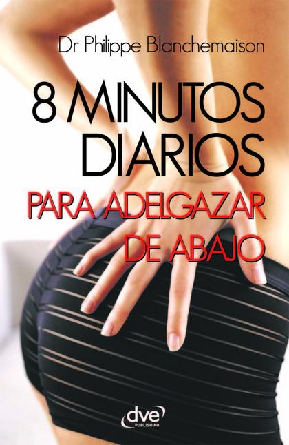 8 MINUTOS DIARIOS PARA ADELGAZAR DE ABAJO