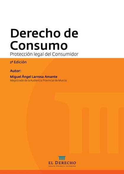 DERECHO DE CONSUMO : PROTECCIÓN LEGAL DEL CONSUMIDOR