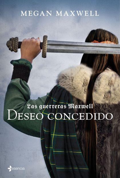 LAS GUERRERAS MAXWELL 1. DESEO CONCEDIDO