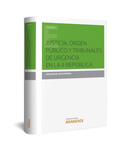 JUSTICIA, ORDEN PÚBLICO Y TRIBUNALES DE URGENCIA EN LA II REPÚBLICA.