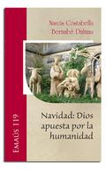 NAVIDAD: DIOS APUESTA POR LA HUMANIDAD.