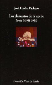 LOS ELEMENTOS DE LA NOCHE : POESÍA I (1958-1964)