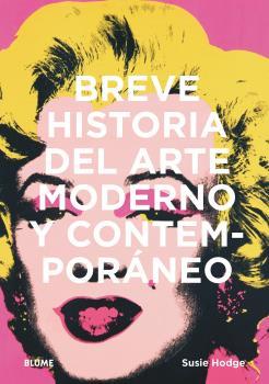 BREVE HISTORIA DEL ARTE MODERNO Y CONTEMPORÁNEO.