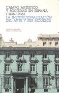 CAMPO ARTISTICO Y SOCIEDAD EN ESPAÑA 1836-1936