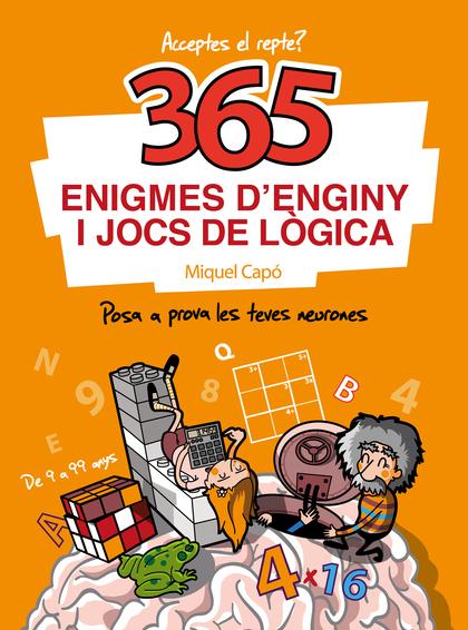 365 ENIGMES D´ENGINY I JOCS DE LÒGICA.