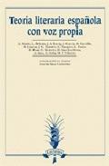 TEORÍA LITERARIA ESPAÑOLA CON VOZ PROPIA