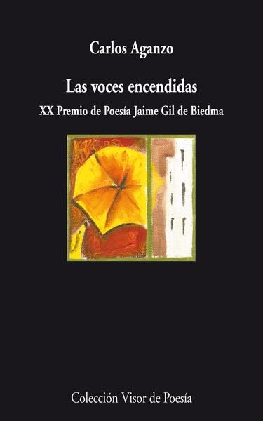 LAS VOCES ENCENDIDAS : XX PREMIO DE POESÍA JAIME GIL DE BIEDMA