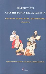 BENEDICTO XVI UNA HISTORIA DE LA IGLESIA VOL.II