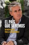 EL PAÍS QUE SEREMOS : UN NUEVO PACTO PARA LA ESPAÑA POSIBLE