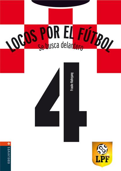 LOCOS POR EL FÚTBOL 4. SE BUSCA DELANTERO