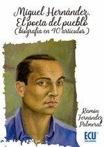 MIGUEL HERNÁNDEZ. EL POETA DEL PUEBLO