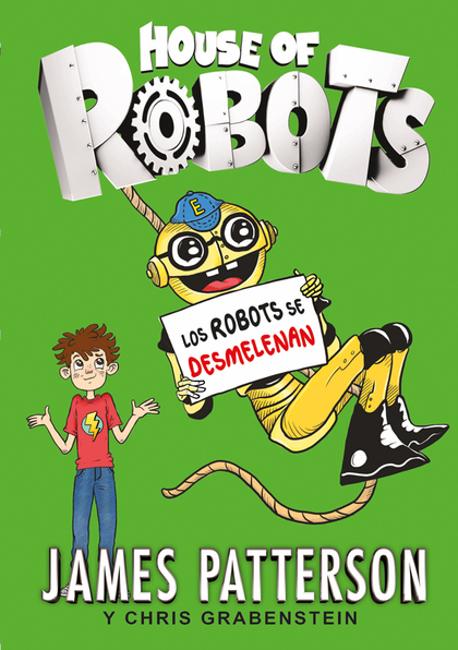 HOUSE OF ROBOTS 2. LOS ROBOTS SE DESMELENAN