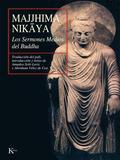 MAJJHIMA NIKAYA : LOS SERMONES MEDIOS DEL BUDDHA
