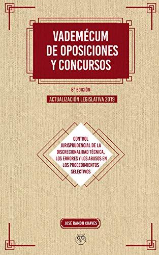 VADEMECUM DE OPOSICIONES Y CONCURSOS 6ª EDICIÓN. ACTUALIZACIÓN LEGISLATIVA 2019