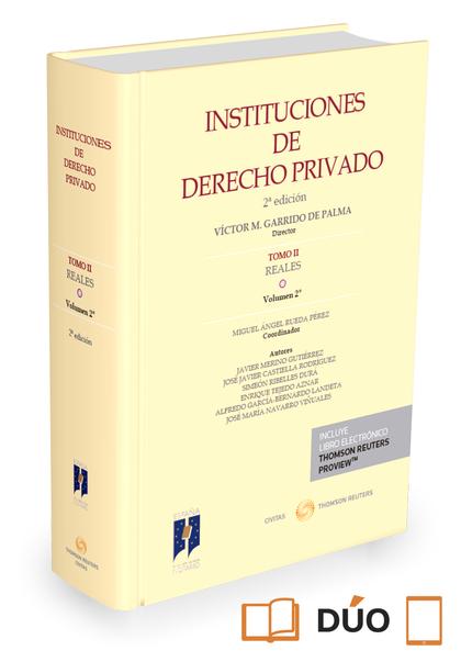 INSTITUCIONES DE DERECHO PRIVADO. TOMO II REALES. VOLUMEN 2º (PAPEL + E-BOOK).