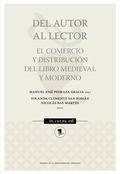 DEL AUTOR AL LECTOR. EL COMERCIO Y DISTRIBUCIÓN DEL LIBRO MEDIEVAL Y MODERNO.
