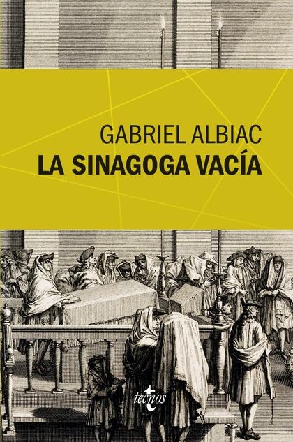 LA SINAGOGA VACÍA : UN ESTUDIO DE LAS FUENTES MARRANAS DEL ESPINOSISMO