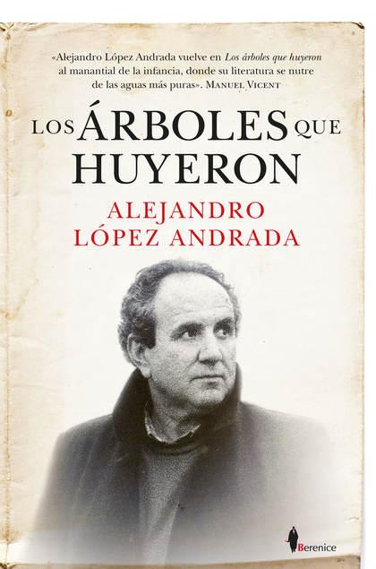 LOS ÁRBOLES QUE HUYERON.