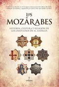 MOZÁRABES, LOS. HISTORIA OCULTA Y RELIGIÓN DE LOS CRISTIANOSDE AL ÁNDALUS