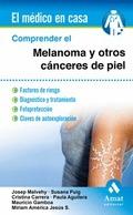COMPRENDER EL MELANOMA Y OTROS CÁNCERES DE PIEL. FACTORES DE RIESGO. DIAGNÓSTICO Y TRATAMIENTO.