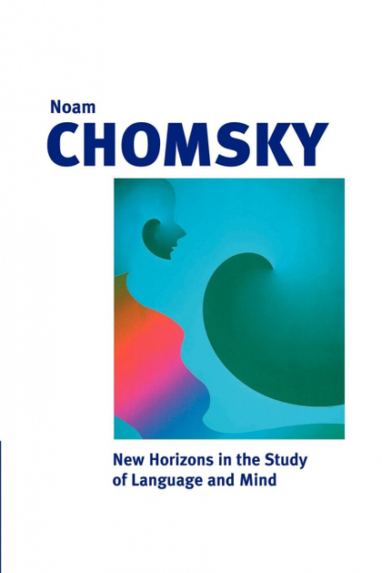 NEW HORIZONS IN THE STUDY OF LANGUAGE AND MIND
