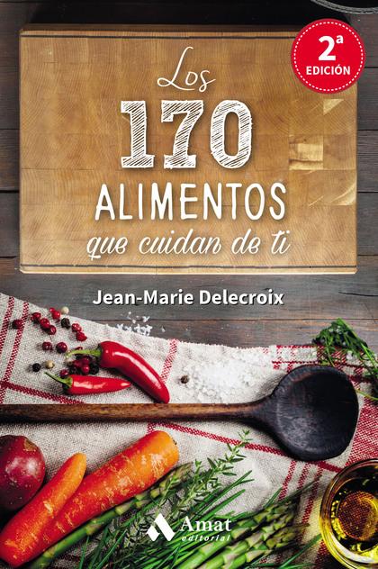 LOS 170 ALIMENTOS QUE CUIDAN DE TI.