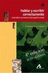 HABLAR Y ESCRIBIR CORRECTAMENTE TOMO I- 4ª EDICIÓN. ACTUALIZADA.. GRAMÁTICA NORMATIVA DEL ESPAÑ