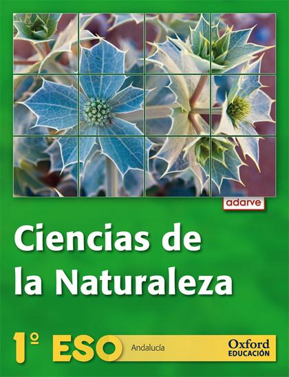 PROYECTO ADARVE, CIENCIAS DE LA NATURALEZA, 1 ESO (ANDALUCÍA) 1 VOLUMEN