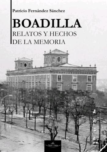 BOADILLA, HECHOS Y RELATOS DE LA MEMORIA.